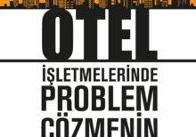 OTEL İŞLETMELERİNDE PROBLEM ÇÖZMENİN YOLLARI / ORKUN AVKAN